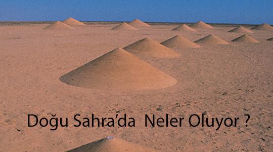 Doğu Sahra' da Neler Oluyor?